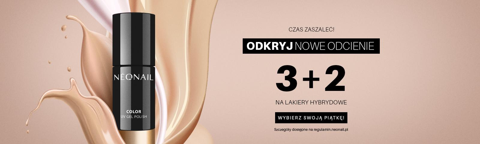 Promocja 3+2 22.01.2021 Odkryj nowe odcienie 3+2 na lakiery hybrydowe  Czas zaszaleć!