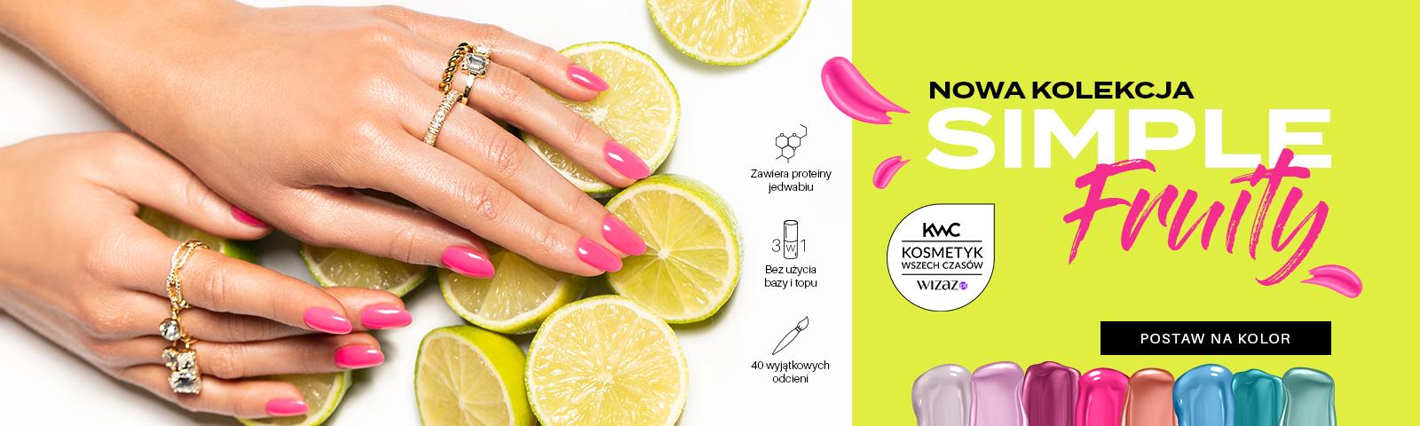 Simple VI Odkryj soczyste kolory z nowej kolekcji SIMPLE Fruity  SPRAWDZAM!