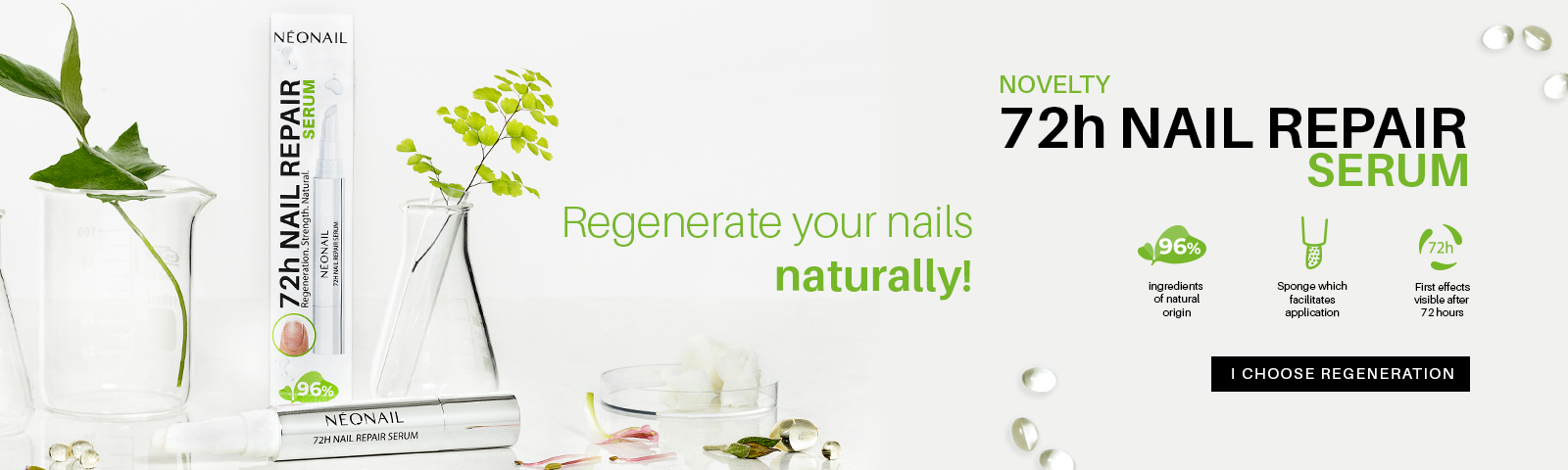 72 nail repair serum Visible effects just after 72 hours!  I choose regeneration