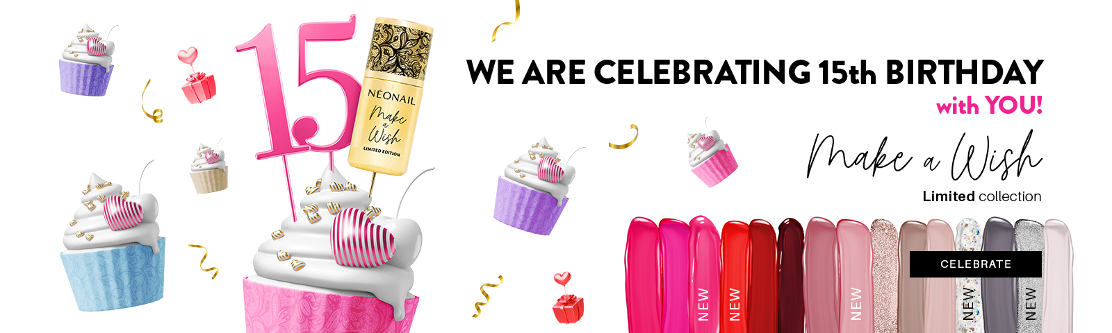 Make a wish DISCOVER ALL COLORSOF LIMITED BIRTHDAY COLLECTION  CELEBRATE