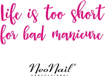 Hasło reklamowe NeoNail life is too short for bad manicure